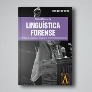 Manual Básico de Linguística Forense – Da Análise do Discurso ao Perfilamento em Investigações Criminais